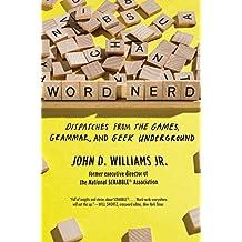 Word Nerd: Dispatches from the Games, Grammar, and Geek Underground (English Edition)