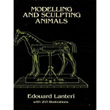 Modelling and Sculpting Animals (Dover Art Instruction) (English Edition)