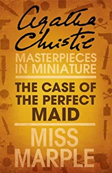 """""""The Case of the Perfect Maid: A Miss Marple Short Story (English Edition)"""",作者:[Christie, Agatha]"""