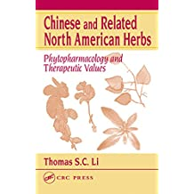 Chinese and Related North American Herbs: Phytopharmacology and Therapeutic Values (English Edition)