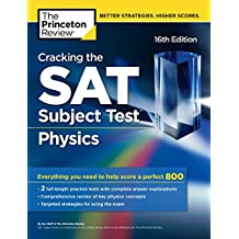 Cracking the SAT Subject Test in Physics, 16th Edition: Everything You Need to Help Score a Perfect 800 (College Test Preparation) (English Edition)