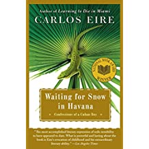 Waiting for Snow in Havana: Confessions of a Cuban Boy (English Edition)