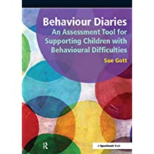 Behaviour Diaries: An Assessment Tool for Supporting Children with Behavioural Difficulties (English Edition)