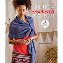 Quick Crocheted Accessories (3 Skeins or Less) (English Edition)