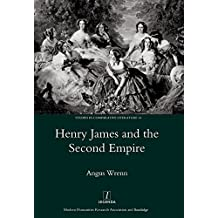 Henry James and the Second Empire (Studies in Comparative Literature Book 14) (English Edition)