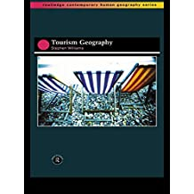 Tourism Geography (Routledge Contemporary Human Geography) (English Edition)