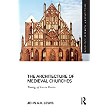 The Architecture of Medieval Churches: Theology of Love in Practice (Routledge Research in Architecture) (English Edition)