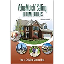 ValueMatch Selling For Home Builders: How to Sell What Matters Most (English Edition)
