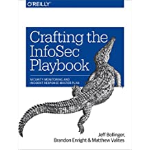 Crafting the InfoSec Playbook: Security Monitoring and Incident Response Master Plan (English Edition)