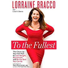 To the Fullest: The Clean Up Your Act Plan to Lose Weight, Rejuvenate, and Be the Best You Can Be (English Edition)