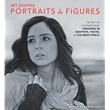 Art Journey Portraits and Figures: The Best of Contemporary Drawing in Graphite, Pastel and Colored Pencil (English Edition)