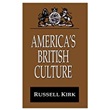 America's British Culture (Library of Conservative Thought) (English Edition)