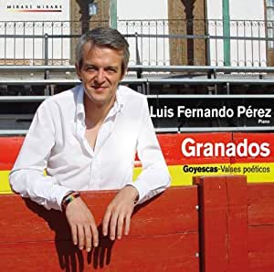 进口CD:格兰纳多西:戈雅之画 钢琴:刘易斯•佩雷斯 Luis Fernando Perez:Granados(CD)MIR138