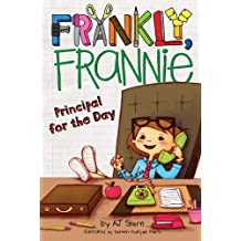 Principal for the Day (Frankly, Frannie Book 5) (English Edition)