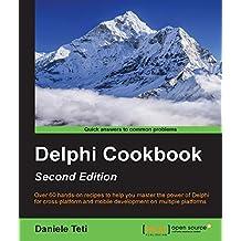 Delphi Cookbook - Second Edition (English Edition)