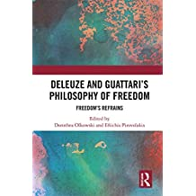 Deleuze and Guattari's Philosophy of Freedom: Freedom's Refrains (English Edition)