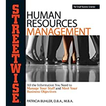 Human Resources Management: All the Information You Need to Manage Your Staff and Meet Your Business Objectives (Streetwise) (English Edition)