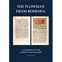 The Plowman from Bohemia: A Facsimile of the Complete Manuscript