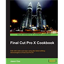 Final Cut Pro X Cookbook (English Edition)