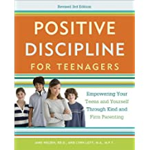 Positive Discipline for Teenagers, Revised 3rd Edition: Empowering Your Teens and Yourself Through Kind and Firm Parenting (English Edition)