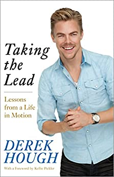 """Taking the Lead: Lessons from a Life in Motion (English Edition)"",作者:[Hough, Derek]"