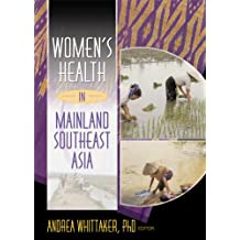 Women's Health In Mainland Southeast Asia (Women & Health, V. 35, No. 4) (English Edition)