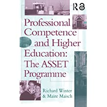 Professional Competence And Higher Education: The ASSET Programme (English Edition)