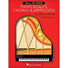 All-in-One Piano Scales, Chords & Arpeggios: For All Piano Methods (English Edition)