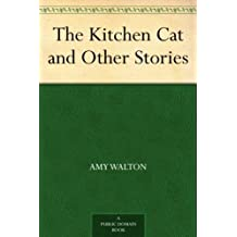 The Kitchen Cat and Other Stories (English Edition)