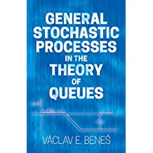 General Stochastic Processes in the Theory of Queues (English Edition)