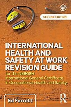 """""""International Health and Safety at Work Revision Guide: for the NEBOSH International General Certificate in Occupational Health and Safety (English Edition)"""",作者:[Ferrett, Ed]"""