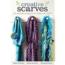 Creative Scarves: 20+ Stylish Projects to Craft and Stitch (English Edition)