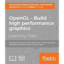 OpenGL – Build high performance graphics (English Edition)