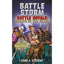 Battle Storm: An Unofficial Fortnite Novel (Battle Royale: Secrets of the Island Book 1) (English Edition)