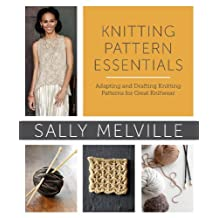 Knitting Pattern Essentials (with Bonus Material): Adapting and Drafting Knitting Patterns for Great Knitwear (English Edition)
