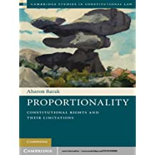 Proportionality: Constitutional Rights and their Limitations (Cambridge Studies in Constitutional Law Book 2) (English Edition)