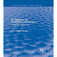A History of Ethiopia: Volume I (Routledge Revivals): Nubia and Abyssinia (English Edition)