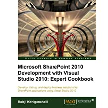 Microsoft SharePoint 2010 Development with Visual Studio 2010 Expert Cookbook (English Edition)