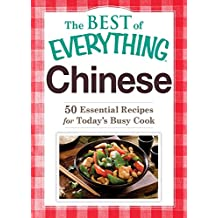 Chinese: 50 Essential Recipes for Today's Busy Cook (The Best of Everything®) (English Edition)