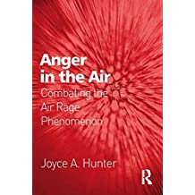 Anger in the Air: Combating the Air Rage Phenomenon (English Edition)