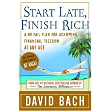 Start Late, Finish Rich: A No-Fail Plan for Achieving Financial Freedom at Any Age (English Edition)