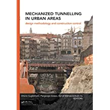 Mechanized Tunnelling in Urban Areas: Design methodology and construction control (English Edition)