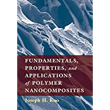 Fundamentals, Properties, and Applications of Polymer Nanocomposites (English Edition)
