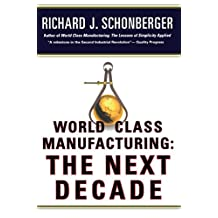World Class Manufacturing: The Next Decade: Building Power, Strength, and Value (English Edition)