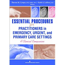 Essential Procedures for Practitioners in Emergency, Urgent, and Primary Care Settings: A Clinical Companion (English Edition)