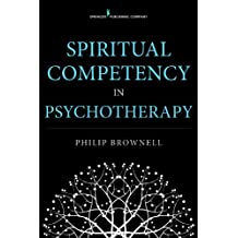 Spiritual Competency in Psychotherapy (English Edition)