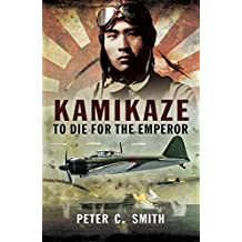Kamikaze: To Die for the Emperor (English Edition)