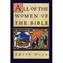 All of the Women of the Bible: 316 Concise Biographies (English Edition)