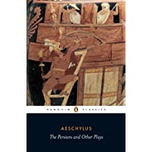 The Persians and Other Plays: The Persians / Prometheus Bound / Seven Against Thebes / The Suppliants (Penguin Classics) (English Edition)