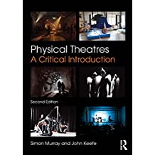 Physical Theatres: A Critical Introduction (English Edition)